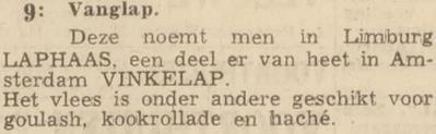 In het Algemeen Dagblad van 27-02-1960 wordt uitgelegd dat een vinkelap een deel van de vanglap is die men in Limburg de laphaas noemt.